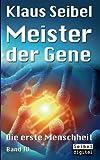 Meister der Gene (Die erste Menschheit)