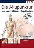 Die Akupunktur: Lehrbuch, Bildatlas, Repetitorium von Susanne Bihlmaier ( 15. September 2009 )