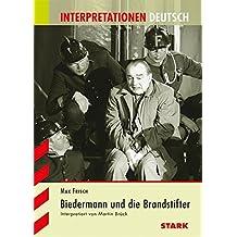 Interpretationen Deutsch - Frisch: Biedermann und die Brandstifter