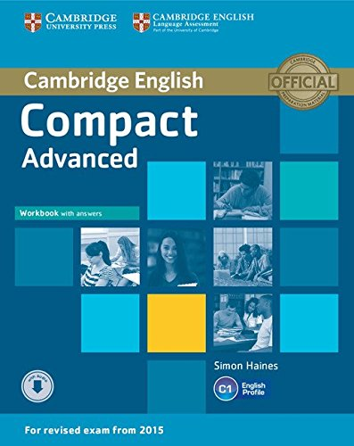 Compact. Advanced. Workbook with key. Per le Scuole superiori. Con espansione online