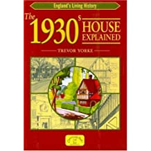The 1930s House Explained (England's Living History) by Trevor Yorke (2006-12-01)