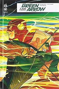 Green Arrow Rebirth, Tome 5 : Héros itinérant par Otto Schmidt