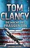 Die Macht des Präsidenten: Thriller (JACK RYAN, Band 18) - Tom Clancy, Mark Greaney