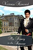 Mr. Darcy to the Rescue: A Pride and Prejudice Variation (Jane Austen Variations Book 3) (English Edition)