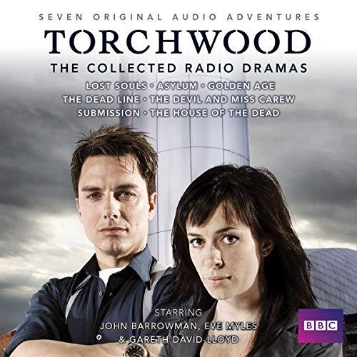 Torchwood: The Collected Radio Dramas: Seven BBC Radio 4 full-cast dramas (Cast Audio Full)