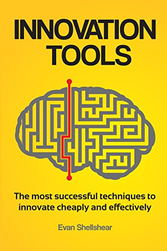 Innovation Tools: The most successful techniques to innovate cheaply ...
