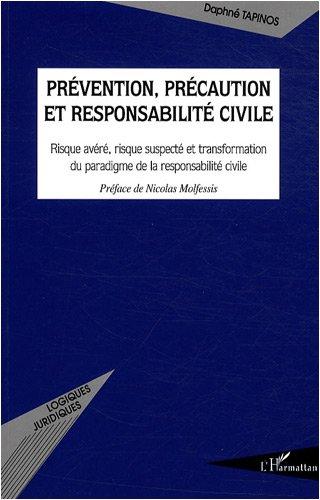 Prévention, précaution et responsabilité civile : Risque avéré, risque suspecté et transformation du paradigme de la responsabilté civile