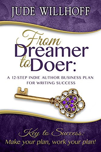From Dreamer to Doer: A 12-Step Indie Author Business Plan for Writing Success (English Edition)
