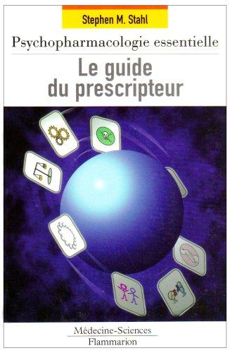 Le guide du prescripteur : Psychopharmacologie essentielle