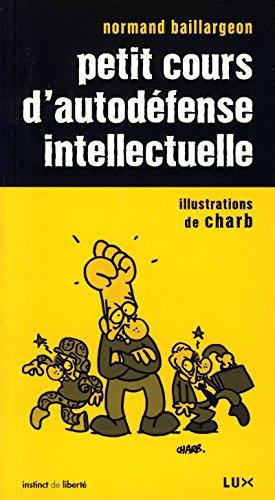 Petit cours d'autodéfense intellectuelle par Normand Baillargeon