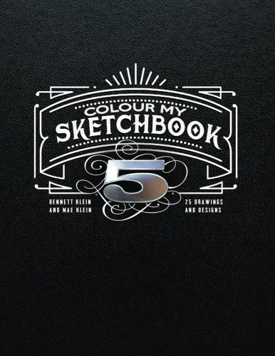 Colour My SketchBook 5: 25 Greyscale Drawings -