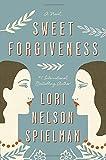 Sweet Forgiveness: A Novel