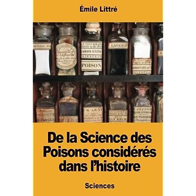 De la Science des Poisons considérés dans l'histoire