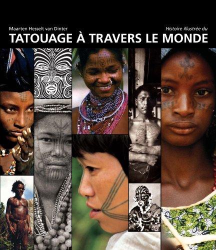 Histoire illustrée du tatouage à travers le monde par Maarten Hesselt Van Dinter