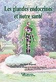 Les glandes endocrines et notre santé (Université Rose-Croix Internationale) - Format Kindle - 9782914226905 - 6,99 €