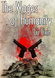 The Wages of Humanity (Short Stories by Liu Cixin Book 6)