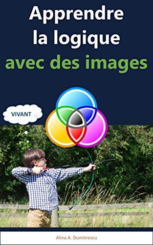 En ligne Apprendre la logique avec des images: Vivant et non-vivant (Livres d'éveil et d'apprentissage t. 7) epub, pdf