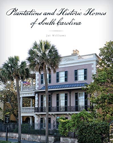 Plantations and Historic Homes of South Carolina (English Edition)
