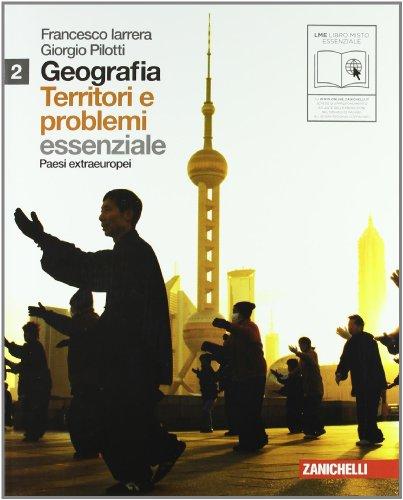 Geografia: Territori e problemi. Essenziale. Per le Scuole superiori. Con espansione online: 2