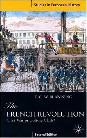 The French Revolution: Class War or Culture Clash? (Studies in European History) by Blanning, T.C.W. (November 28, 1997) Paperback