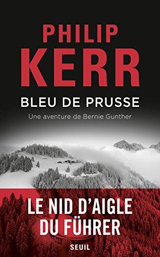 Bleu de Prusse : une aventure de Bernie Gunther, roman