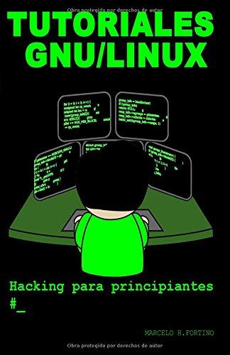 Tutoriales GNU/Linux: Hacking para principiantes por Mr. Marcelo Horacio Fortino