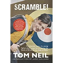 Scramble: The Dramatic Story of a Young Fighter Pilot's Experiences During the Battle of Britain & the Siege of Malta (English Edition)