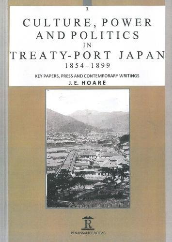 culture-power-and-politics-in-treaty-port-japan-1854-1899-key-papers-press-and-contemporary-writings