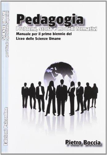 pedagogia-problemi-storia-e-modelli-formativi-manuale-per-il-primo-biennio-del-liceo-delle-scienze-umane.pdf