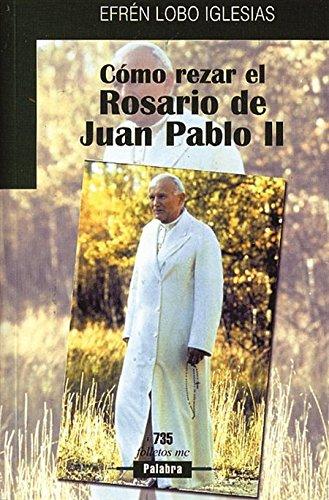 Cómo rezar el Rosario de Juan Pablo II (Folletos MC)