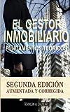 El Gestor Inmobiliario - Fundamentos teóricos.: Segunda edición aumentada y corregida