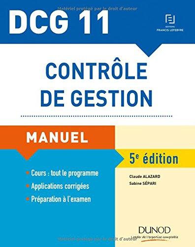 DCG 11 - Contrôle de gestion - 5e éd. - Manuel par Claude Alazard