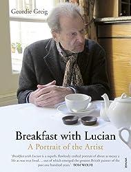 Breakfast with Lucian by Geordie Greig (2015-01-29)