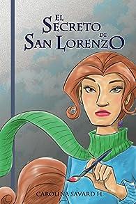 El Secreto de San Lorenzo par Carolina Savard