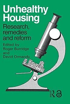 Unhealthy Housing: Research, Remedies And Reform por R. Burridge epub