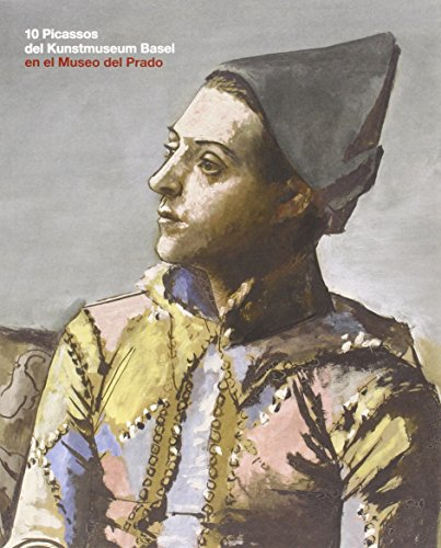 10 Picassos Del Kunstmuseum Basel por Francisco Calvo Serraller