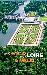 Les châteaux de la Loire à vélo