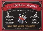 A Vos tours de magie