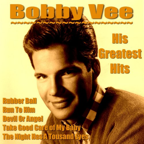 Bobby Vee His Greatest Hits