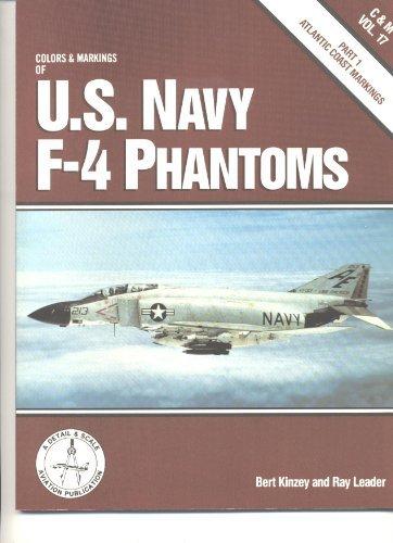 Colors and Markings of U.S. Navy F-4 Phantoms, Part 1: Atlantic Coast Markings - C&M Vol. 17 by Bert Kinzey (1991-02-02)
