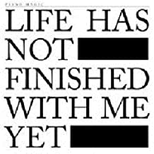 Life Has Not Finished With Me Yet by Piano Magic (2012-06-12)