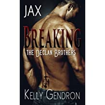 JAX (Breaking the Declan Brothers, #1) (Volume 1) by Kelly Gendron (2015-03-06)