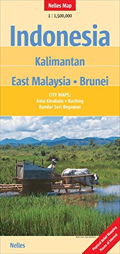 Kalimantan, Malaysia East, Brunei (City maps: Kota Kinabalu, Kuching, Bandar Seri Begawan) (Nelles Map) par Nelles Maps