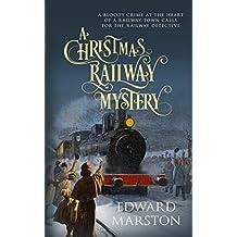 A Christmas Railway Mystery (The Railway Detective Series)