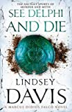[(See Delphi and Die)] [Author: Lindsey Davis] published on (August, 2013)