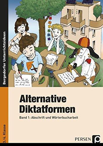Alternative Diktatformen: Abschrift und Wörterbucharbeit. 3./4. Klasse