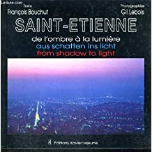 Saint-Étienne : From shadow to light (Confluent)