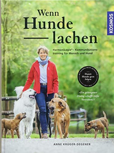 Wenn Hunde lachen: HarmoniLogie® - Kommunikationstraining für Mensch und Hund