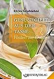 Gesundheit aus der Tasse - Heiltees aus Kräutern (Amazon.de)