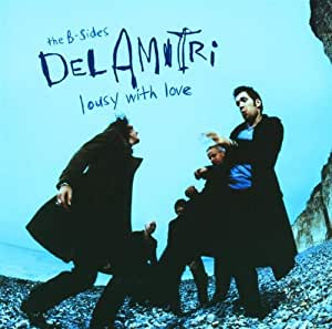 Lousy With Love - The B-Sides Of Del Amitri